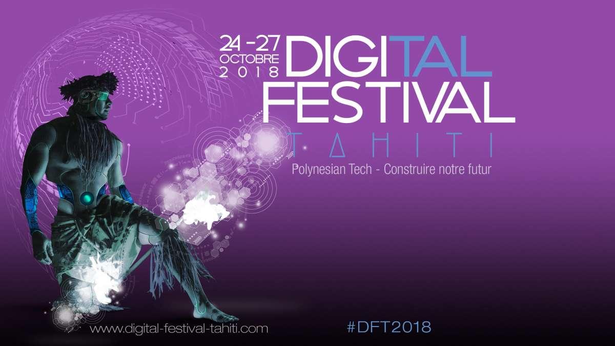 Le Digital Festival Tahiti 2018, grand rendez-vous du numérique du Pacifique Sud, du 24 au 27 octobre à Tahiti